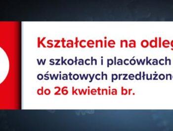 Kształcenie na odległość w szkołach i placówkach przedłużone do 26 kwietnia br.