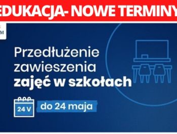 Kształcenie na odległość w szkołach i placówkach przedłużone do 24 maja 2020 r.